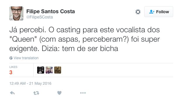 Filipe_Santos_Costa_on_Twitter___Já_percebi__O_casting_para_este_vocalista_dos__Queen___com_aspas__perceberam___foi_super_exigente__Dizia__tem_de_ser_bicha_