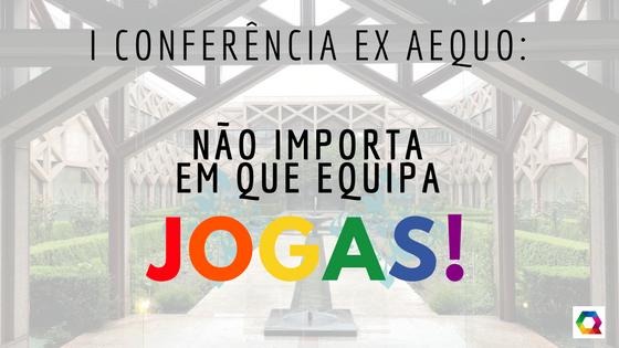 conferência rede ex aequo não importa em que equipa jogas desporto portugal LGBTI